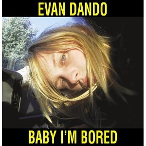 Baby_Im_Bored[1]